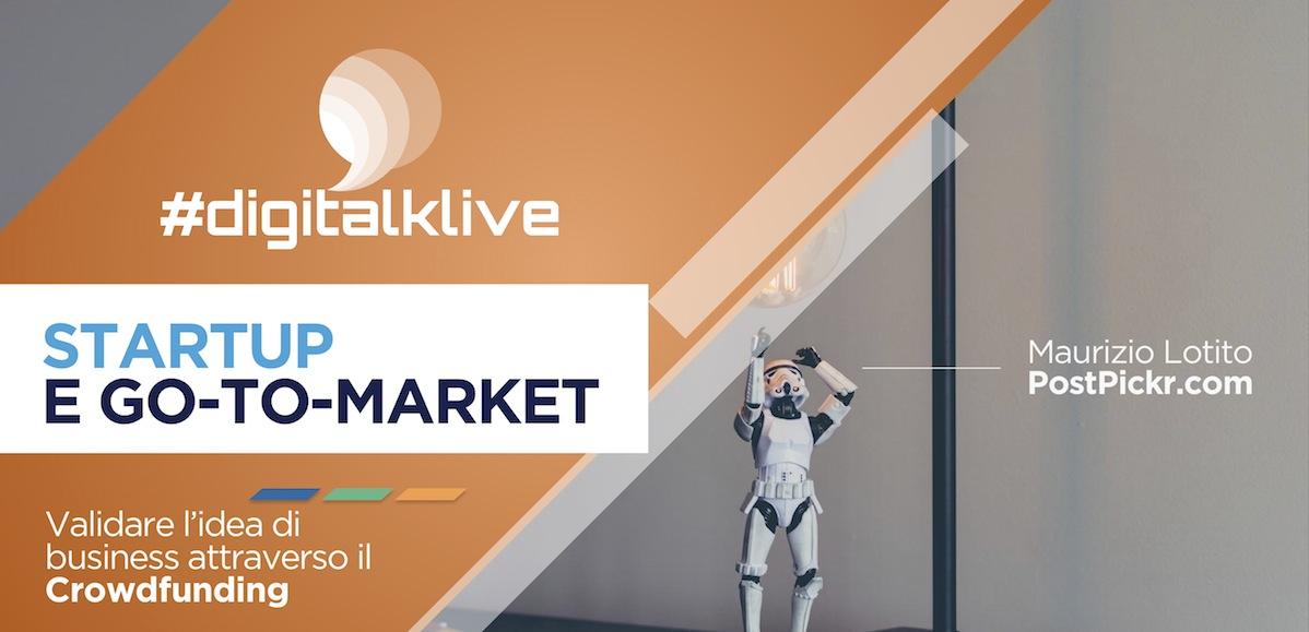 Startup, go-to-market e crowdfunding: il nostro intervento al #Digitalklive