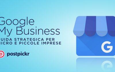 Google My Business: Guida Strategica per Piccole Imprese Locali