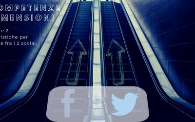 Facebook o Twitter? Scegli in base alle tue competenze e dimensioni